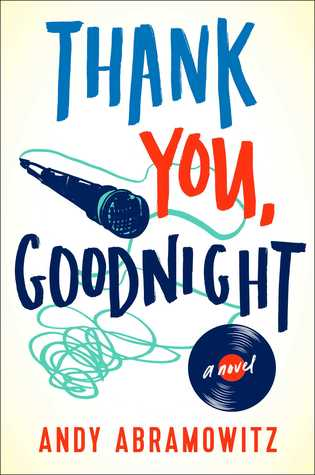 Thank You, Goodnight: A Novel