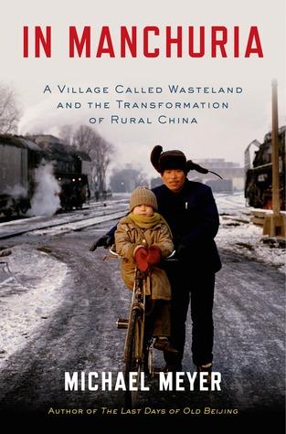 In Manchuria: Journeys Across China's Northeast Frontier