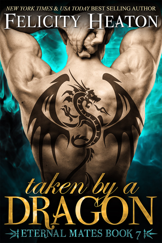 Taken by a Dragon (Eternal Mates, #7)
