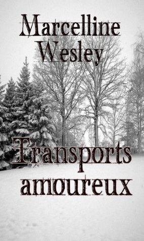 Transports amoureux Marcelline Wesley