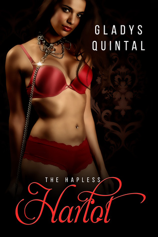 The Hapless Harlot by Gladys Quintal