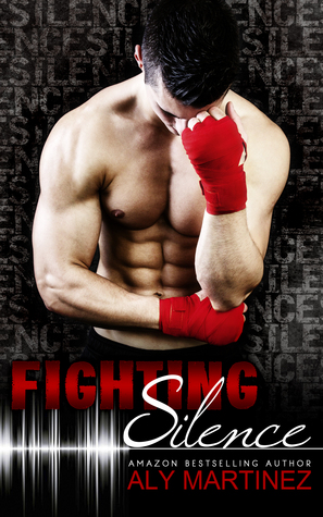 Fighting Silence (On the Ropes #1) - Aly Martinez