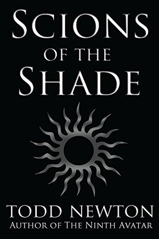 Scions of the Shade by Todd Newton