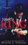 Naughty King (A Sexy Manhattan Fairytale, #1)