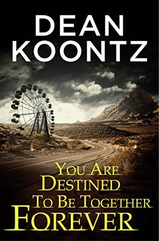 "Book Review: Dean Koontz's ""You Are Destined To Be Together Forever"""