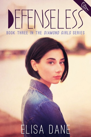 Defenseless (Diamond Girls, #3)