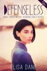 Defenseless (Diamond Girls, #3)