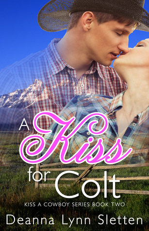 A Kiss for Colt by Deanna Lynn Sletten