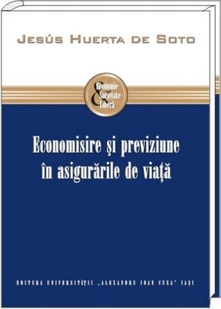 Economisire şi previziune în asigurările de viaţă Jesús Huerta de Soto