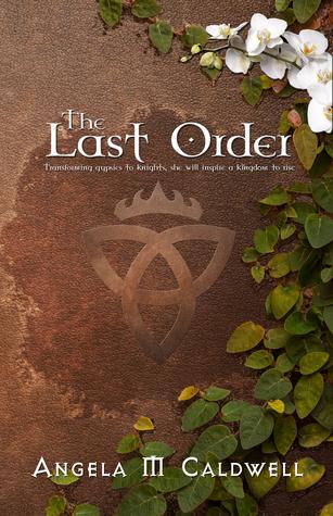 The Last Order (Book #1) Angela Marie Caldwell