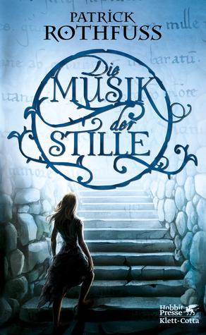Die Musik der Stille (Die Königsmörder-Chronik, #2.5)