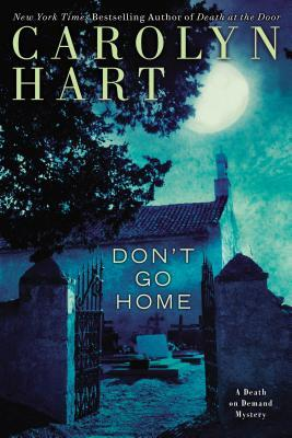 Don't Go Home by Carolyn Hart