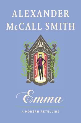 Emma: A Modern Retelling (The Austen Project, #3) - Alexander McCall Smith