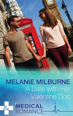 A Date with Her Valentine Doc (Mills & Boon Medical) (A Valentine to Remember - Book 1)