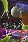 Kate Walden Directs: Bride of Slug Man