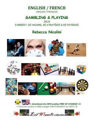 English / French: Gambling & Playing: Black & White Version  by  Rebecca Nicolini