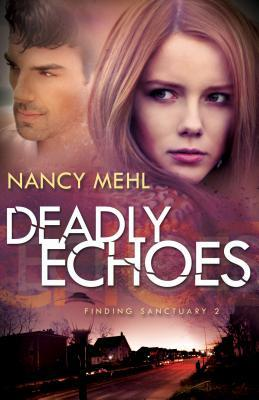 Deadly Echoes (Finding Sanctuary #2)