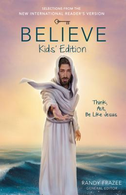 Believe: Think, Act, Be Like Jesus