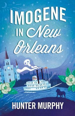 Book review | Imogene in New Orleans by Hunter Murphy | 4 stars