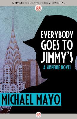 Everybody Goes to Jimmy's: A Suspense Novel