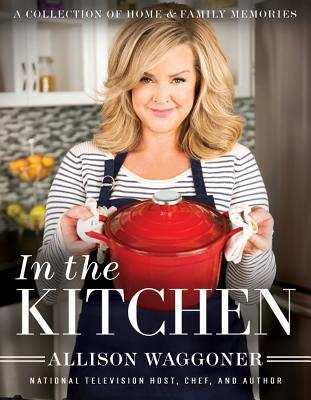 In the Kitchen: A Collection of Home and Family Memories