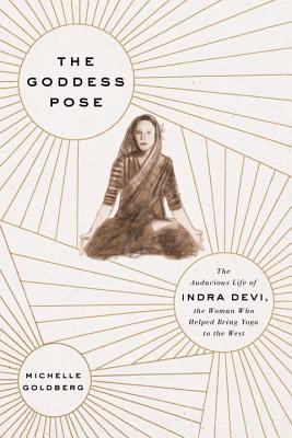 The Goddess Pose Michelle Goldberg