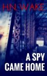 A Spy Came Home