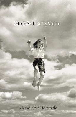 Hold Still: A Memoir with Photographs by Sally Mann (cover art)