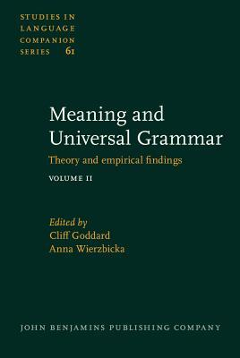 Meaning And Universal Grammar: Theory And Empirical Findings  by  Cliff Goddard