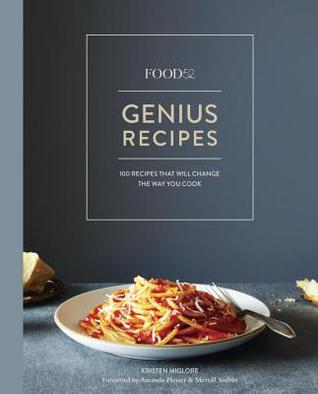 Food52 Genius Recipes by Kristen Miglore