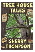 Tree House Tales by Sherry Thompson