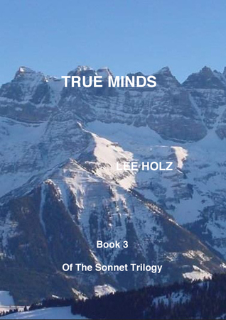 True Minds (The Sonnet Trilogy, #3)  by  Lee Holz