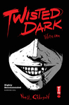 Twisted Dark, Volume 1 by Neil Gibson