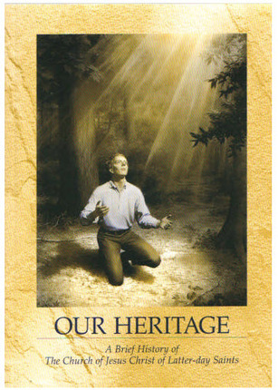 Our Heritage: A Brief History of the Church of Jesus Christ of Latter-day Saints The Church of Jesus Christ of Latter-day Saints