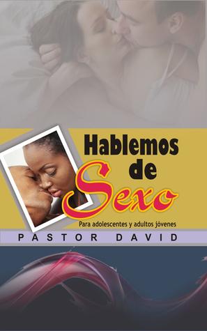 Hablemos de Sexo  by  Pastor David