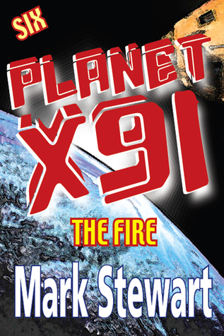 Planet X91 The Fire  by  Mark Stewart