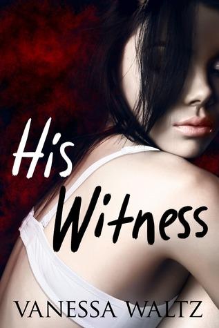 His Witness (A Dark Romance) (2000) by Vanessa Waltz