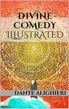 Divine Comedy (Special Illustrated and Annotated Edition): The Vision of Hell, Purgatory, and Paradise