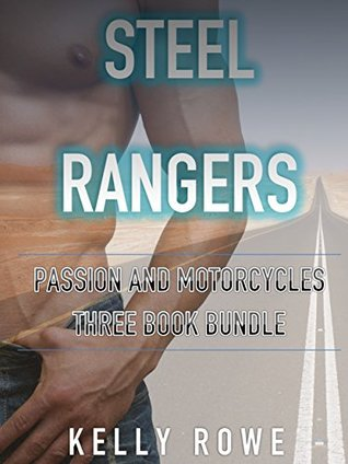 Steel Rangers: Passion And Motorcycles  by  Kelly Rowe
