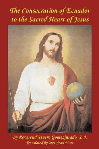 The Consecration of Ecuador to the Sacred Heart of Jesus  by  Reverend Severo Gomezjurado