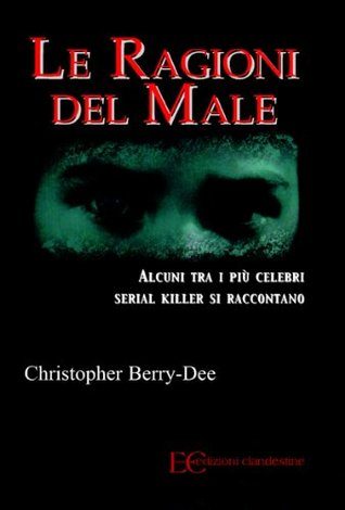 Le ragioni del male  by  Christopher Barry-Dee