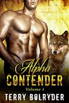 Alpha Contender 1: Ten alphas compete for one woman! Paranormal shapeshifter BBW Romance.