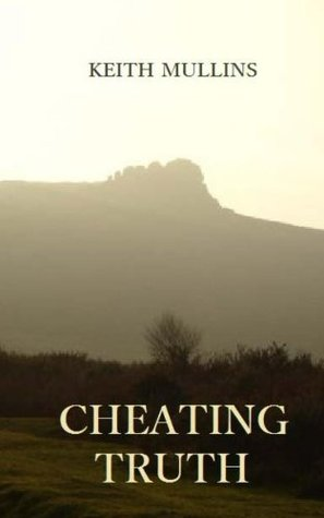 Cheating Truth  by  Keith Mullins