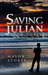 Saving Julian: A Novel