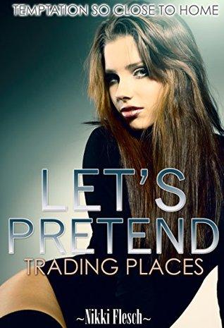 Lets Pretend: Temptation So Close to Home  by  Nikki Flesch