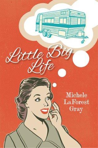 Little Big Life Michele LaForest Gray