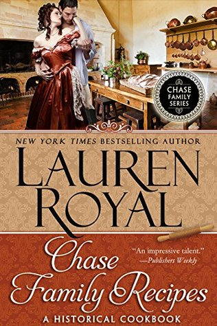 Chase Family Recipes: A Historical Cookbook (Chase Family Series)  by  Lauren Royal
