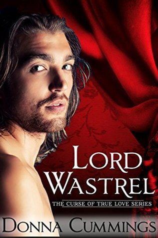 Lord Wastrel (The Curse of True Love Book 2)
