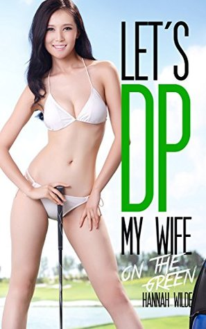 Lets DP My Wife: On The Green Hannah Wilde