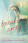 Breaking Away (Breaking, #2)